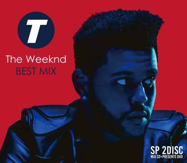 ザ・ウィークエンド ベスト DJミックス ヒット曲 Blinding Lights など収録The Weeknd Best Mix (CD-R+特典DVD-R) / V.A