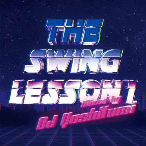 ニュージャックスウィング R&B 再発The Swing Lesson 1 -2CD- / DJ Yoshifumi ( ディージェイ ヨシフミ )