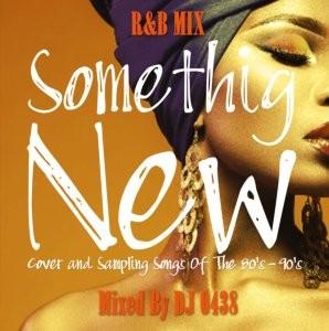 80-90年代ヒット曲をサンプリング・カバーした新譜R&Bミックス!【洋楽CD・MixCD】Something New / DJ 0438【M便 1/12】