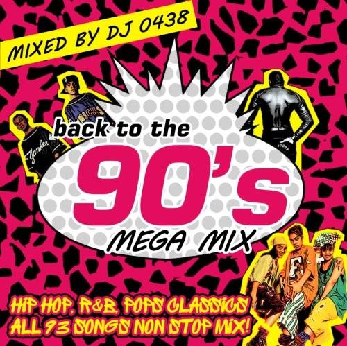90年代黄金期の最強メガミックス!【洋楽CD・MixCD】Back to the 90's Mega Mix / DJ 0438【M便 1/12】