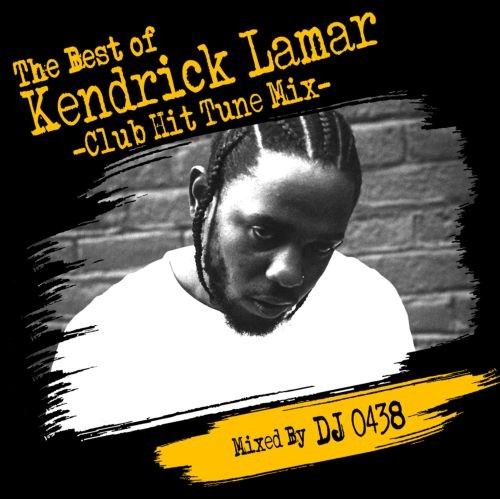 ウエッサイ・ケンドリックラマー・クラブ・ヒップホップThe Best Of Kendrick Lamar -Club Hit Tune Mix- / DJ 0438