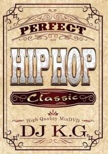 名曲&王道のヒップホップPV極上ミックス!【洋楽DVD・MixDVD】Perfect HIPHOP Classic / DJ K.G【M便 6/12】