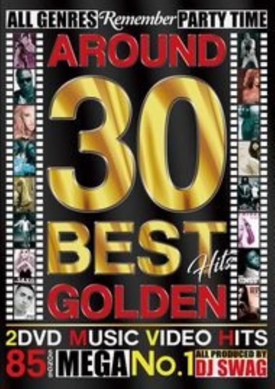アラサー クラブソング PV集Around 30 Best Hits Golden / DJ Swag