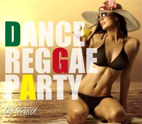 レゲエ・ダンス・パーティー・ショーンポール・ヴァイブスカーテルDance Reggae Party / DJ Yasu
