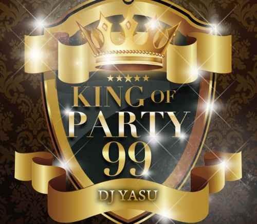 パーティー・アゲアゲ・ジェニファーロペス・アヴィーチーKing Of Party 99 / DJ Yasu