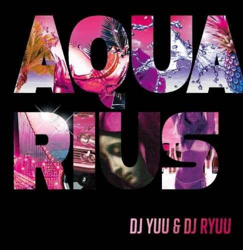 DJ Yuu DJ Ryuu ウエッサイ ウエストコースト 美メロ Aquarius / DJ Yuu & DJ Ryuu
