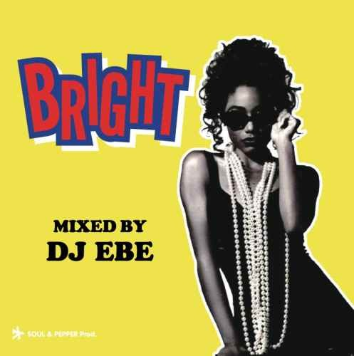 90年代 DJエベ R&B メアリー J ブライジ アンヴォーグBright / DJ EBE (DJ エベ)