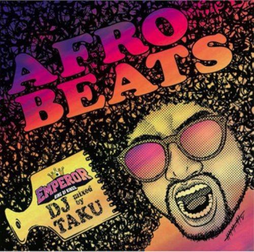 Afro BeatsのGrooveを体感できる究極の1枚。【洋楽CD・MixCD】Afro Beats / DJ Taku from Emperor【M便 1/12】