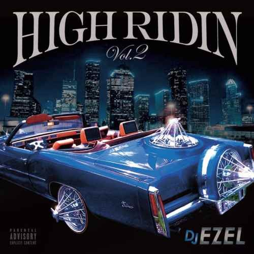 DJ Ezel サウス テキサス テネシー ルイジアナ Gナンバー Gangsta Rap ギャングスタラップHigh Ridin Vol.2 / DJ Ezel
