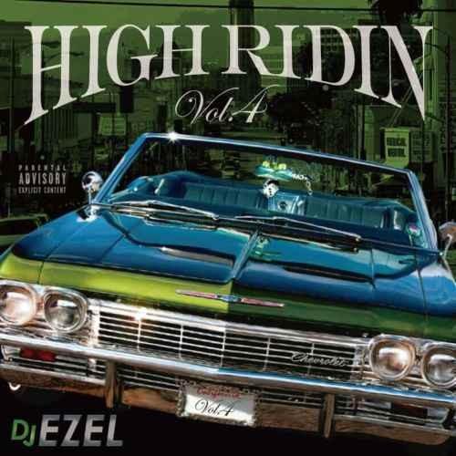 DJ Ezel ウエストコースト ウエッサイHigh Ridin Vol.4 / DJ Ezel