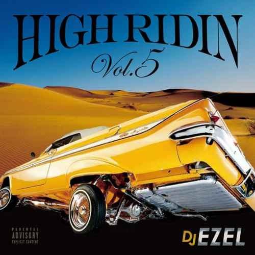 DJ Ezel ウエストコースト ウエッサイ G-Rap ギャングスタラップHigh Ridin Vol.5 / DJ Ezel