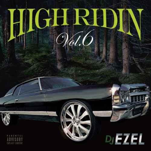 DJ Ezel サウスHigh Ridin Vol.6 / DJ Ezel