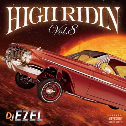 DJ Ezel ウエストコースト ヒップホップ G-Funk メロウHigh Ridin Vol.8 / DJ Ezel