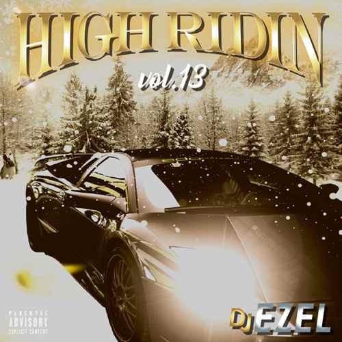 ヒップホップ ジューシー JHigh Ridin Vol.13 / DJ Ezel