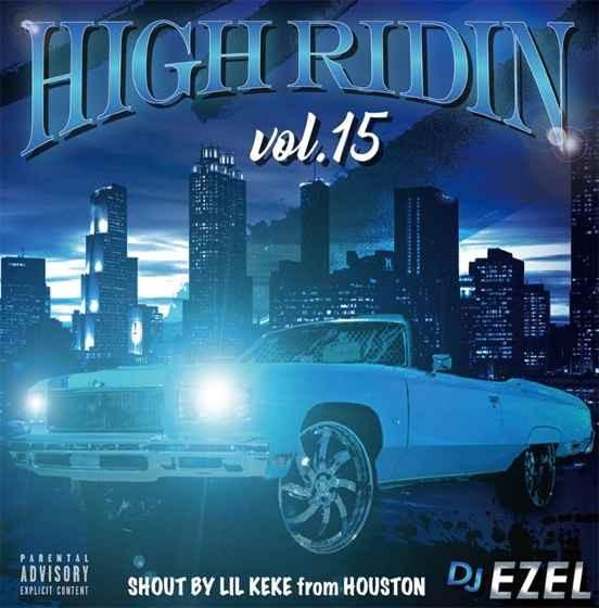 サウス ヒップホップ シリーズ15作目High Ridin Vol.15 / DJ Ezel