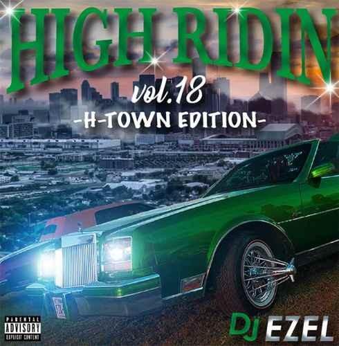 サウス ヒューストン H-Townサウンド 人気シリーズ High Ridin Vol.18 / DJ Ezel