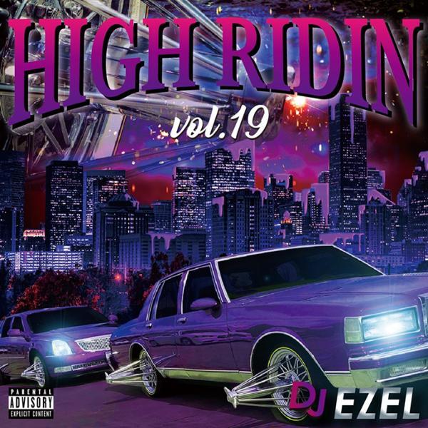 サウス H-Townサウンド 人気シリーズ High Ridin 19 / DJ Ezel