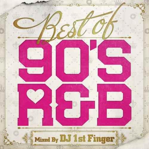 R&B 90年代 90's 名曲 ベスト DJ 1st Finger Babyface ベビーフェイス Bobby Brown ボビーブラウンBest Of 90's R&B / DJ 1st Finger