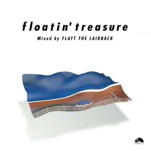 Flatt The Laidback アーバン リゾート City Pops AOR ソウル FusionFloatin' Treasure / Flatt The Laidback