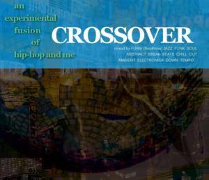これぞ「ビートメイカー」というディグの真髄!【洋楽CD・洋楽 MixCD】Crossover / 符和【M便 2/12】