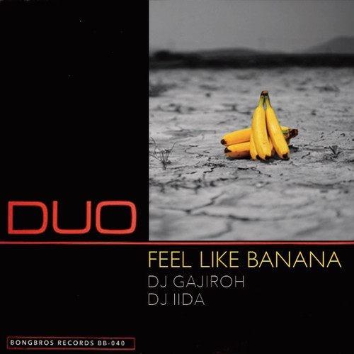 R&B・クラシックスFeel Like Banana / DJ Gajiroh & DJ Iida