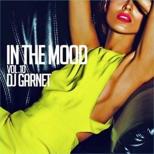 シリーズ史上もっとも甘美で最高のMellow Mix!【洋楽CD・MixCD】In The Mood Vol.10 / DJ Garnet【M便 2/12】