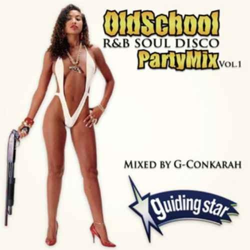 R&B ソウル ディスコ 70年代 80年代Old School Party Mix Vol.1 -R&B Soul Disco- / G-Conkarah of Guiding Star