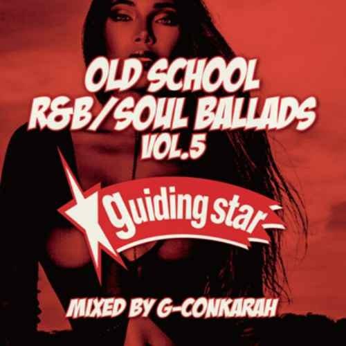 ソウル R&B バラード 60年代 70年代Old School R&B Soul Ballads Vol.5 / G-Conkarah of Guiding Star