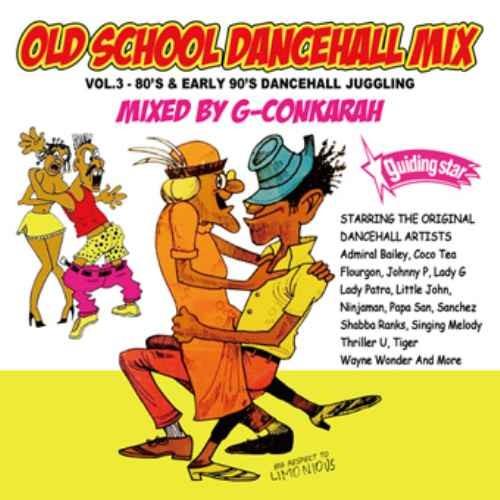 レゲエ ダンスホール ソウル ポップ カバーOld School Dancehall Mix Vol.3 / G-Conkarah of Guiding Star