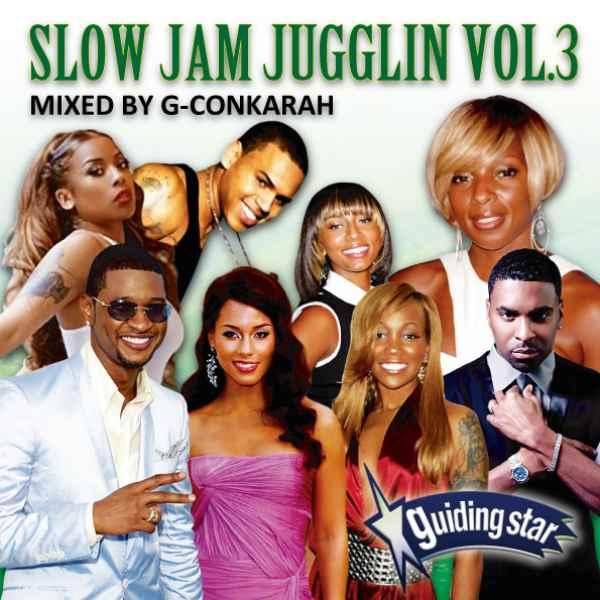 R&B スロウジャム Slow Jam Jugglin Vol.3 / G-Conkarah Of Guiding Star