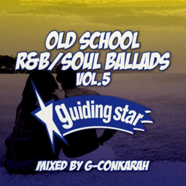 オールドスクール R&B ソウル バラッドOld School R&B Soul Ballads Vol.5 -Re- / G-Conkarah Of Guiding Star