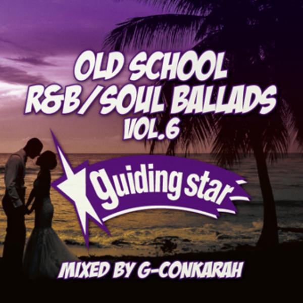 名曲 オールドスクール R&B ソウル バラッドOld School R&B Soul Ballads Vol.6 / G-Conkarah of Guiding Star