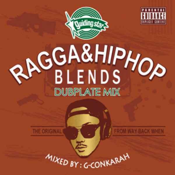 レゲエ ヒップホップ ブレンド ダブプレートRagga & HIPHOP Blends Dubplate Mix / G-Conkarah