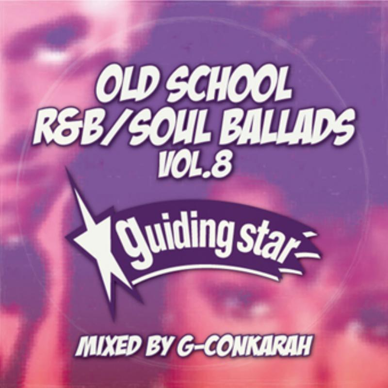 80年代 チルタイム R&B ソウルOld School R&B Soul Ballads Vol.8 -CD-R- / G-Conkarah Of Guiding Star