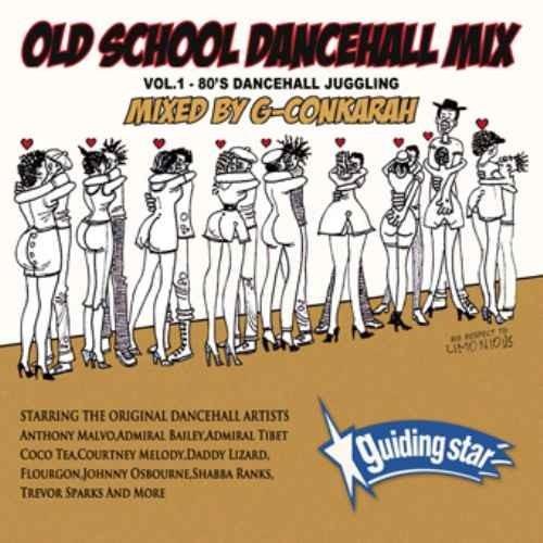 90年代 後半 レゲエ ダンスホールOld School Dancehall MIX Vol.1 / G-Conkarah