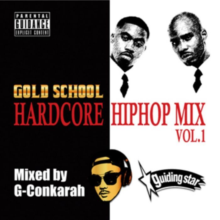 90年代 00年代 ハードコア ヒップホップGold School Hardcore Hiphop Mix Vol.1 -CD-R- / G-Conkarah Of Guiding Star