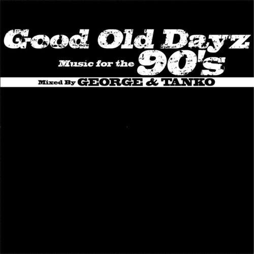ヒップホップ・90年代・クラシックス・モブディープ・ナズGood Old Dayz Music For The 90's / George & Tanko
