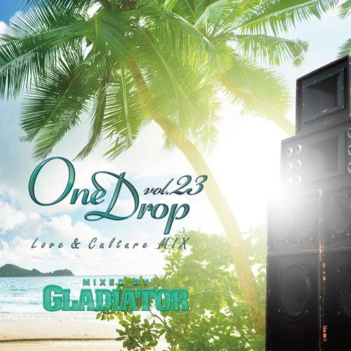レゲエ・ラブ&カルチャーOne Drop Vol.23 / Gladiator