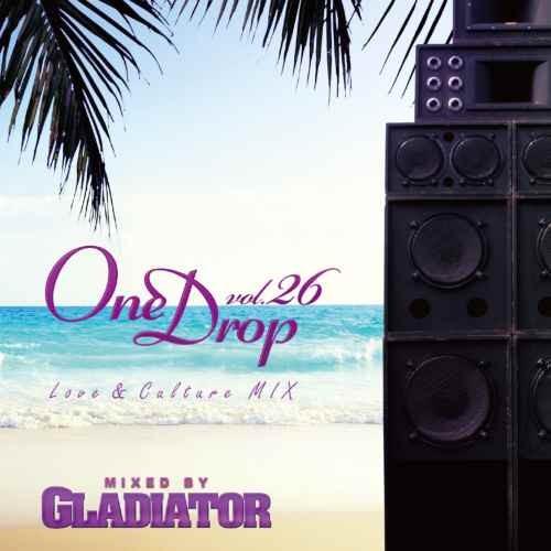 レゲエ Big Riddim リメイク ラヴァーズロックOne Drop Vol.26 / Gladiator