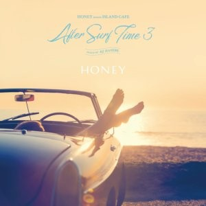 海を愛する全ての人たちへ。【洋楽CD・MixCD】Honey meets Island Cafe -After Surf Time 3- / DJ Hasebe【M便 1/12】