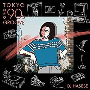 DJ Hasebe DJ ハセベ R&B ヒップホップ ジャパニーズ Salu 三浦大知Manhattan Records Presents(R) Tokyo Neo 90s Groove / DJ Hasebe