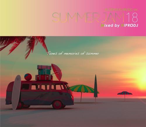 夏・おしゃれ・BGM・ヒップホップ・マイケルジャクソン・ジェイZAlcoholic Music Ver. Summer Jam 18 / Hiprodj