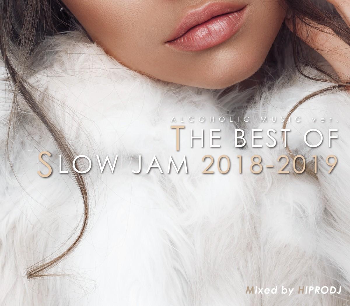 2018 2019 スロウジャム R&B ベストAlcoholic Music Ver. The Best Of Slow Jam 2018-2019 / Hiprodj