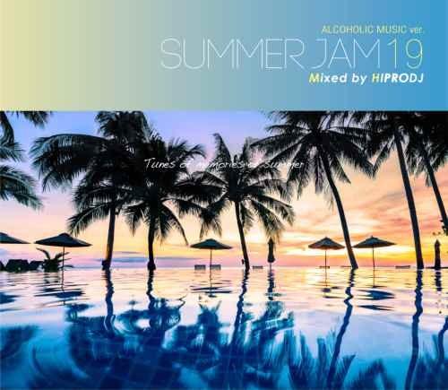 Hiprodj ハイプロディージェイ サマー 夏 大人 BGMAlcoholic Music ver. Summer Jam 19 / Hiprodj