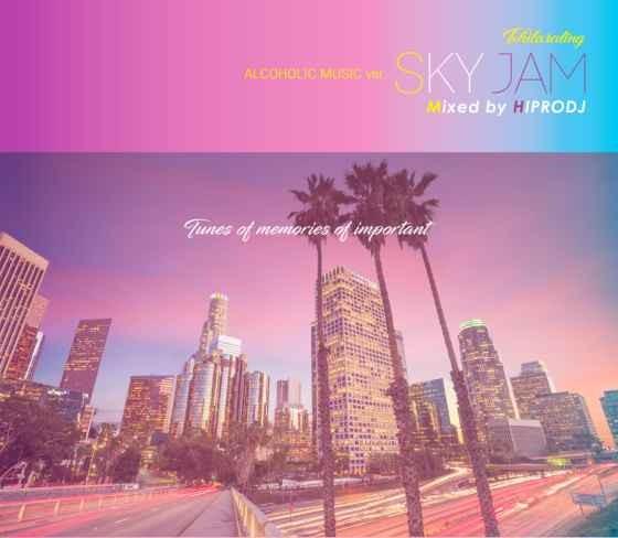 お洒落 おしゃれ BGM 大人 R&B マルーン5 ブランディAlcoholic Music ver. Sky Jam -Txhilarating- / Hiprodj