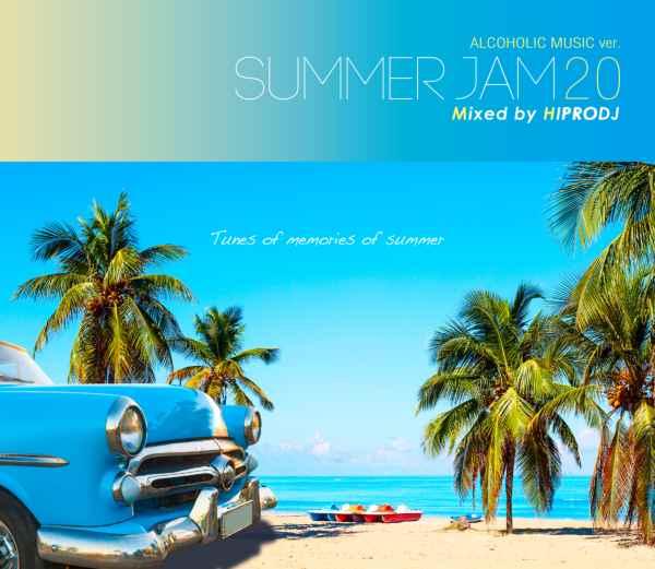 R&B サマー 夏 大人用 オシャレ 癒しAlcoholic Music ver. Summer Jam 20 / Hiprodj
