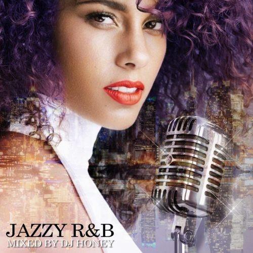 R&B・ジャジー・JAZZY・美メロ・アリシアキーズ・TLCJazzy R&B / DJ Honey