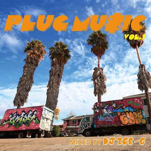 DJ Ice-G ウエッサイPlug Music Vol.1 / DJ Ice-G