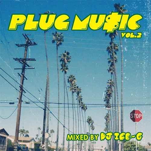 DJ Ice-G ウエストコースト ヒップホップPlug Music 2 / DJ Ice-G