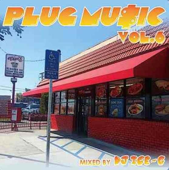 最新 ウエストコースト ヒップホップ カリフォルニア産 2020 4月Plug Music 6 / DJ Ice-G